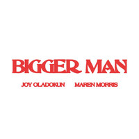 Joy Oladokun - Bigger Man