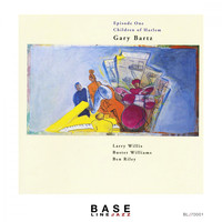 Gary Bartz - Episode 1 Children of Harlem