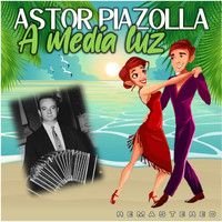 Astor Piazzolla - A Media Luz (Remastered)