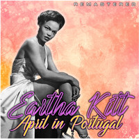 Eartha Kitt - April in Portugal (Remastered)