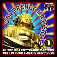 Goa Doc - Goa Trance Masters v.1: 60 Top Goa Psytrance Masters (Best of Hard Electro Acid House)