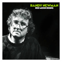 Randy Newman - Red Moon Rising (Live '89 [Explicit])