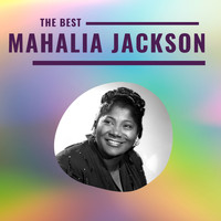 Mahalia Jackson - Mahalia Jackson - The Best