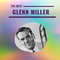 Glenn Miller - Glenn Miller - The Best