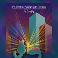 Felinity feat. Suy Galvez - First Crack of Dawn
