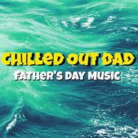 Royal Philharmonic Orchestra - Chilled Out Dad Father's Day Music