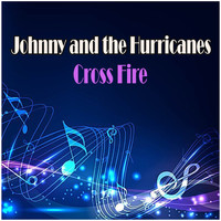 Johnny & the Hurricanes - Cross Fire