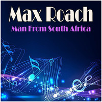 Max Roach - Man From South Africa