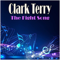 Clark Terry - The Fight Song