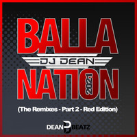 DJ Dean - Balla Nation 2021 (The Remixes - Part 2 - Red Edition)