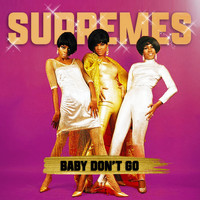 The Supremes - Baby Don't Go