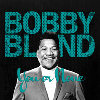 Bobby Bland - You or None