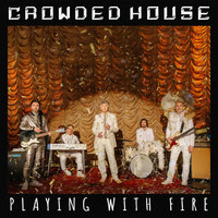 Crowded House - Playing With Fire